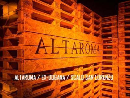 ALTAROMA / EX-DOGANA / SCALO SAN LORENZO
